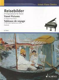 Travel Pictures: 37 Original Piano Pieces Schott Piano Classics Series