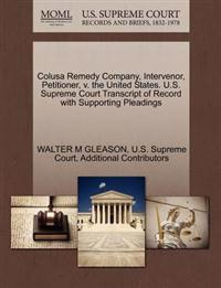 Colusa Remedy Company, Intervenor, Petitioner, V. the United States. U.S. Supreme Court Transcript of Record with Supporting Pleadings