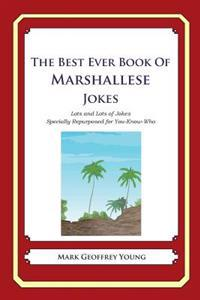 The Best Ever Book of Marshallese Jokes: Lots and Lots of Jokes Specially Repurposed for You-Know-Who