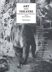 Art into Theatre Performance Interviews and Documents