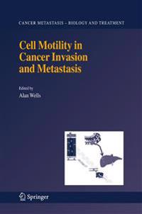 Cell Motility in Cancer Invasion and Metastasis