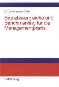 Betriebsvergleiche Und Benchmarking F r Die Managementpraxis