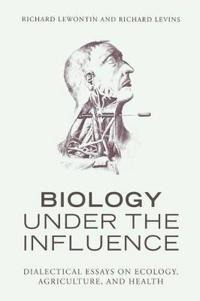 Biology Under the Influence