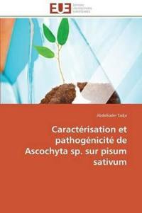 Caracterisation Et Pathogenicite de Ascochyta Sp. Sur Pisum Sativum