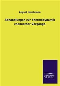 Abhandlungen Zur Thermodynamik Chemischer Vorgange