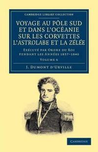 Voyage Au Pole Sud Et Dans L'oceanie Sur Les Corvettes L'astrolabeet La Zelee