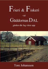 Frieri & Fiskeri vid Gäddornas Dal : gården där jag växte upp