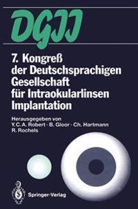 7. Kongre� Der Deutschsprachigen Gesellschaft F�r Intraokularlinsen Implantation