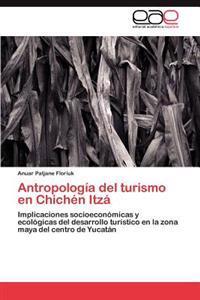 Antropologia del Turismo En Chichen Itza
