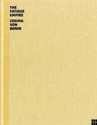 Cosima Von Bonin The Fatigue Empire