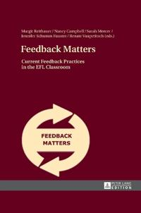 Feedback Matters: Current Feedback Practices in the Efl Classroom