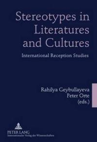 Stereotypes in Literatures and Cultures: International Reception Studies