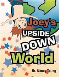 Joey's Upside Down World