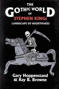 Gothic World of Stephen King
