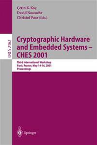 Cryptographic Hardware and Embedded Systems - CHES 2001