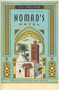 Nomad's Hotel: Travels in Time and Space