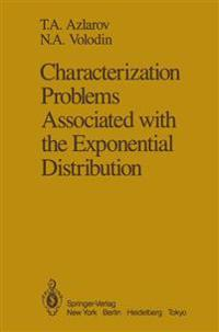 Characterization Problems Associated With the Exponential Distribution