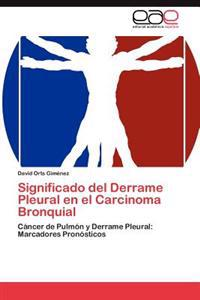 Significado del Derrame Pleural En El Carcinoma Bronquial