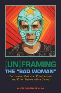 "Unframing the ""Bad Woman"""