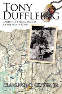 Tony Dufflebag ...and Other Remembrances of the War in Korea