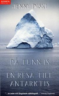 PÃ¥ tunn is : En resa till Antarktis
