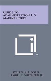 Guide to Administration U.S. Marine Corps