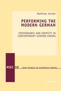 Performing the Modern German
