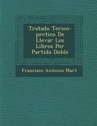 Tratado Te¿rico-pr¿ctico De Llevar Los Libros Por Partida Doble