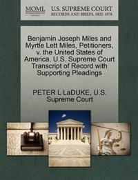 Benjamin Joseph Miles and Myrtle Lett Miles, Petitioners, V. the United States of America. U.S. Supreme Court Transcript of Record with Supporting Pleadings