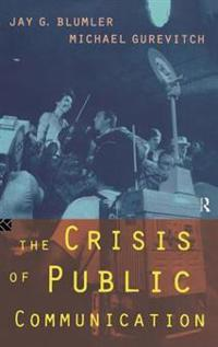 The Crisis of Public Communication