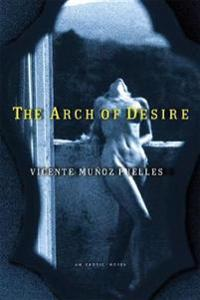 The Arch of Desire