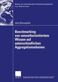 Benchmarking Von Umweltorientiertem Wissen Auf Unterschiedlichen Aggregationsebenen