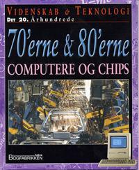 Videnskab & teknologi - det 20. århundrede-Computere og chips