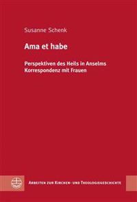 AMA Et Habe: Perspektiven Des Heils in Anselms Korrespondenz Mit Frauen