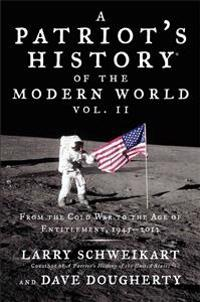A Patriot's History of the Modern World, Volume 2: From the Cold War to the Age of Entitlement, 1945-2012