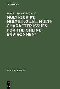 Multi-Script, Multi-Lingual, Multi-Character. Issues for the On-Line Environment