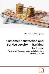 Customer Satisfaction and Service Loyalty in Banking Industry