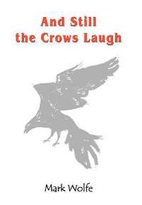 And Still the Crows Laugh