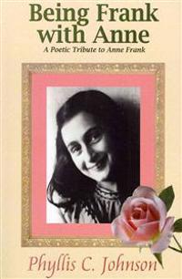 Being Frank with Anne: A Poetic Tribute to Anne Frank