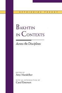 Bakhtin in Contexts