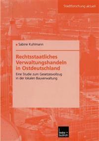 Rechtsstaatliches Verwaltungshandeln in Ostdeutschland