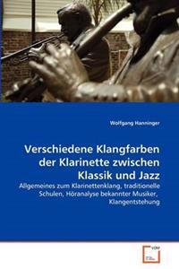 Verschiedene Klangfarben Der Klarinette Zwischen Klassik Und Jazz