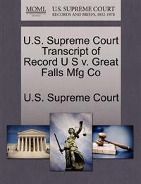 U.S. Supreme Court Transcript of Record U S V. Great Falls Mfg Co