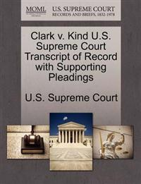 Clark V. Kind U.S. Supreme Court Transcript of Record with Supporting Pleadings