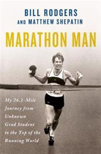 Marathon Man: My 26.2-Mile Journey from Unknown Grad Student to the Top of the Running World