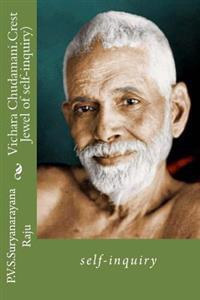 Vichara Chudamani.(Crest Jewel of Self-Inquiry).: Self-Inquiry.