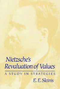 Nietzsche's Revaluation of Values
