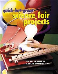 Quick-But-Great Science Fair Projects