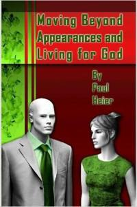 Moving Beyond Appearances and Living for God