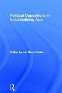 Political Oppositions in Industrialising Asia